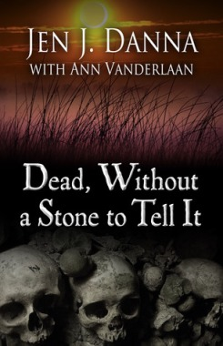 #1-Dead, Without A Stone To Tell It